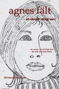 Agnes Fält — en roman om att börja leva