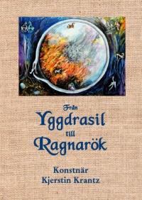 Från Yggdrasil <br>till Ragnarök