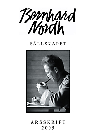 Bernhard Nordh-sällskapets årsskrift 2005