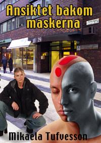 Ansiktet bakom maskerna