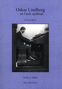 Oskar Lindberg – en Guds spelman
