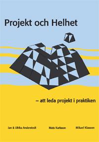 Projekt och helhet – att leda projekt i praktiken