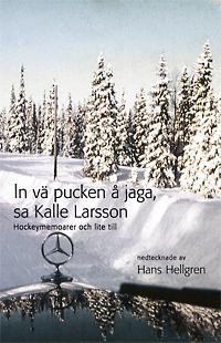 Omslag till In vä pucken å jaga, sa Kalle Larsson