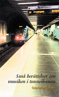 Små berättelser om musiken i tunnelbanan