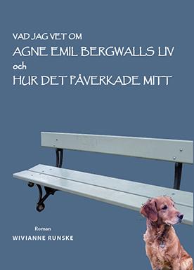 Vad jag vet om Agne Emil Bergwalls liv