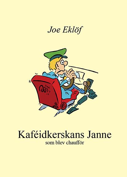 Caféidkerskans Janne som blev chaufför