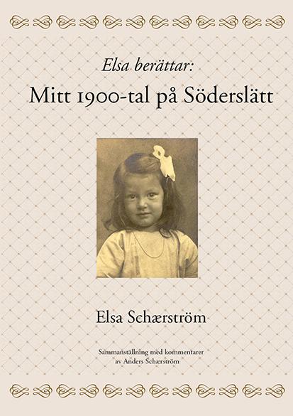 Elsa berättar: Mitt 1900-tal på Söderslätt
