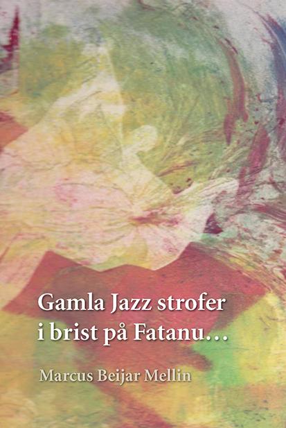 Gamla Jazz strofer i brist på Fatanu…