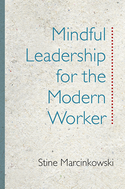 Mindful Leadership for the Modern Worker