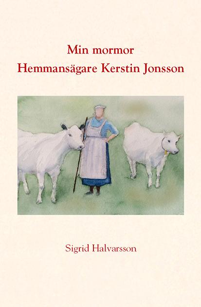 Min mormor Hemmansägare Kerstin Jonsson