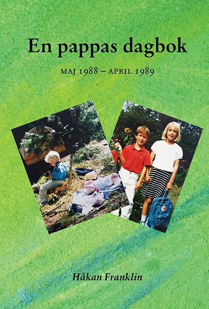 En pappas dagbok maj 1988 – april 1989