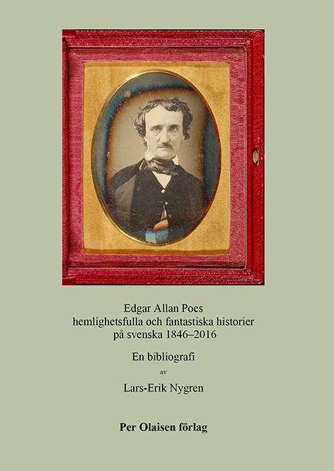 Edgar Allan Poes hemlighetsfulla och fantasktiska historier på svenska 1846–2016