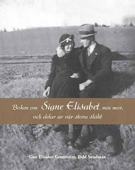Boken om Signe Elisabet, min mor, och delar av vår stora släkt