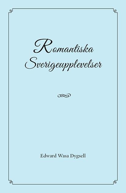 Omslag till Romantiska Sverigeupplevelser