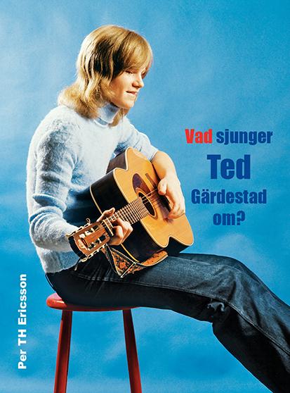 Vad sjunger Ted Gärestad om?